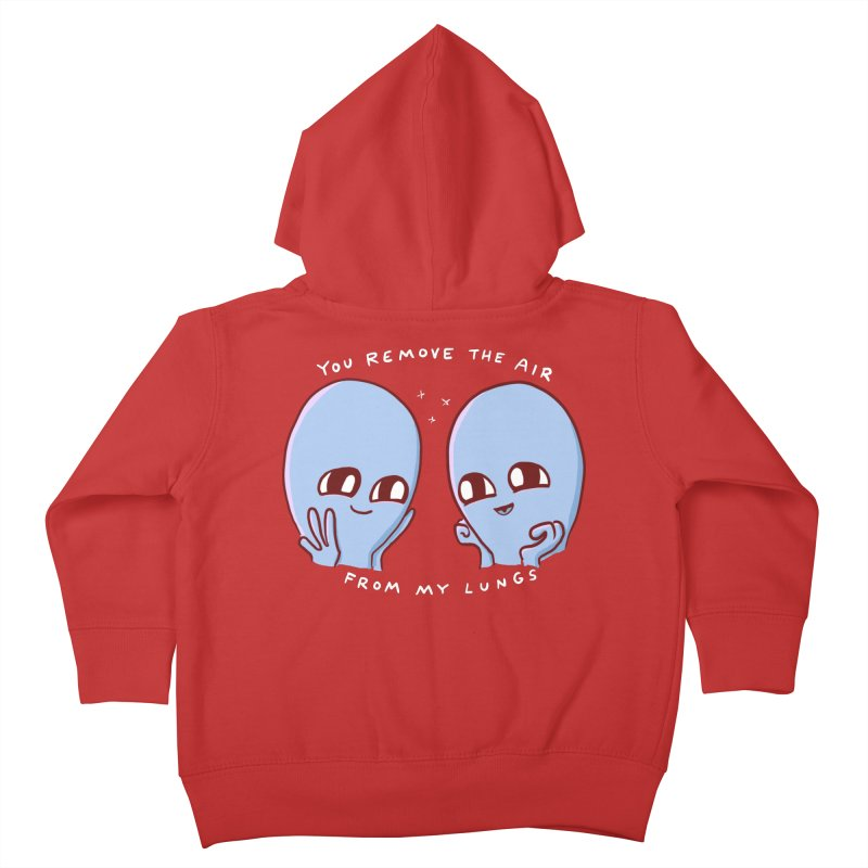 STRANGE PLANET SPECIAL PRODUCT: YOU REMOVE THE AIR FROM MY LUNGS Kids Toddler Zip-Up Hoody by Nathan W Pyle