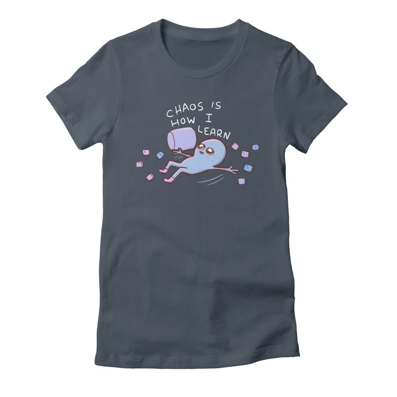 STRANGE PLANET SPECIAL PRODUCT: CHAOS IS HOW I LEARN Women's T-Shirt by Nathan W Pyle Shop   Strange Planet Store