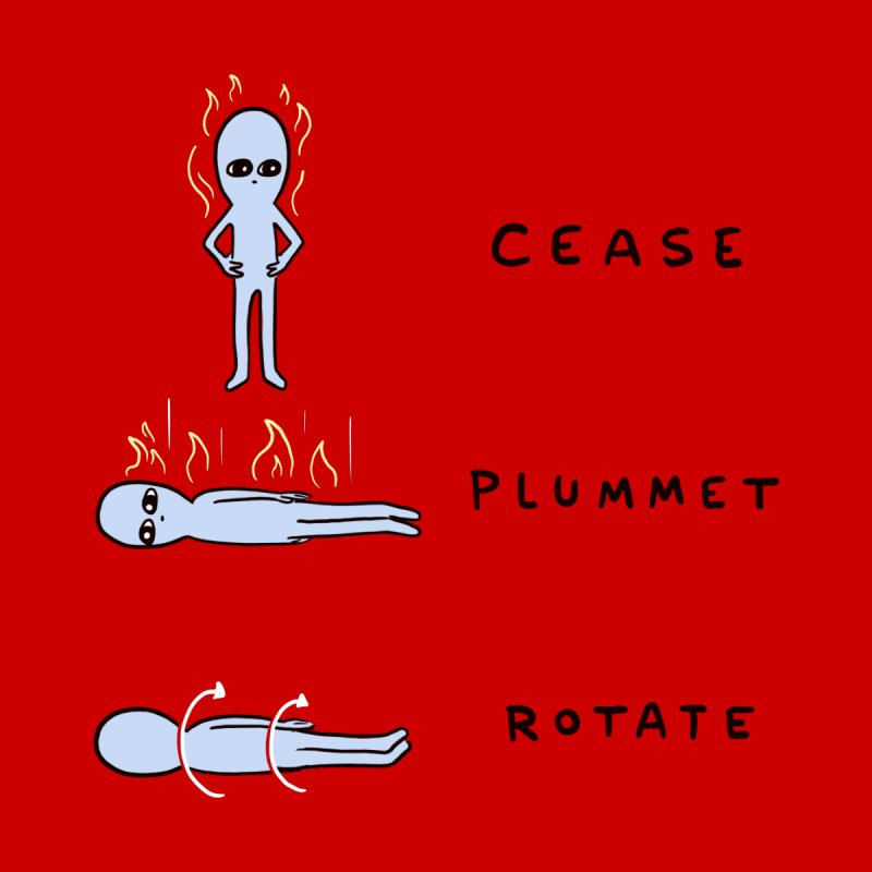STRANGE PLANET SPECIAL PRODUCT: CEASE PLUMMET ROTATE Men's T-Shirt by Nathan W Pyle