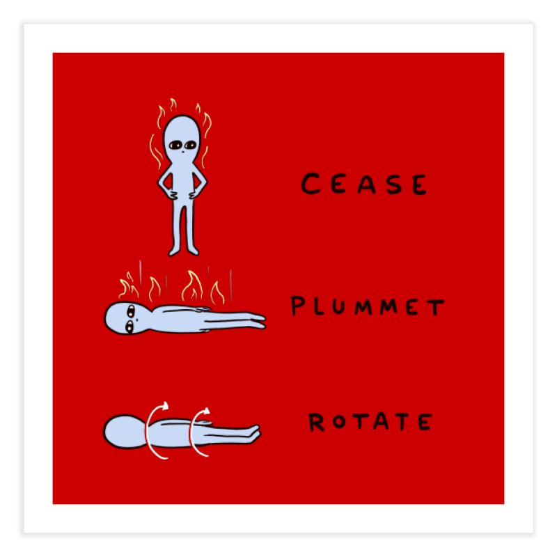 STRANGE PLANET SPECIAL PRODUCT: CEASE PLUMMET ROTATE Home Fine Art Print by Nathan W Pyle