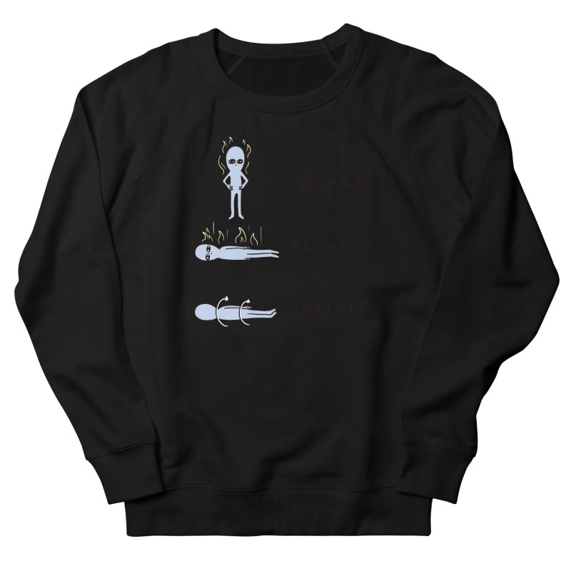 STRANGE PLANET SPECIAL PRODUCT: CEASE PLUMMET ROTATE Women's French Terry Sweatshirt by Nathan W Pyle