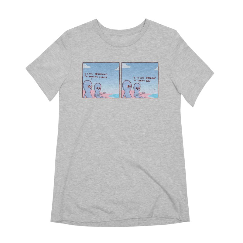 STRANGE PLANET SPECIAL PRODUCT: MASSIVE LIQUID Women's Extra Soft T-Shirt by Nathan W Pyle