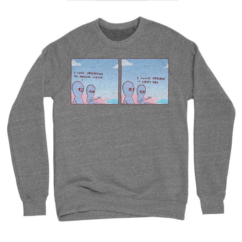 STRANGE PLANET SPECIAL PRODUCT: MASSIVE LIQUID Women's Sponge Fleece Sweatshirt by Nathan W Pyle