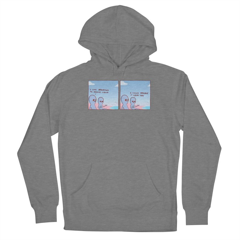 STRANGE PLANET SPECIAL PRODUCT: MASSIVE LIQUID Women's Pullover Hoody by Nathan W Pyle