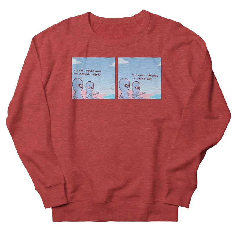 STRANGE PLANET SPECIAL PRODUCT: MASSIVE LIQUID Men's French Terry Sweatshirt by Nathan W Pyle