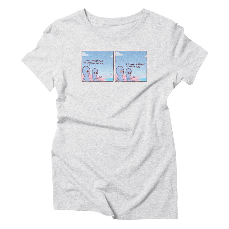 STRANGE PLANET SPECIAL PRODUCT: MASSIVE LIQUID Women's T-Shirt by Nathan W Pyle