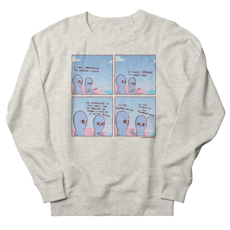 STRANGE PLANE SPECIAL PRODUCT: THE FARFROMLIQUID Women's French Terry Sweatshirt by Nathan W Pyle