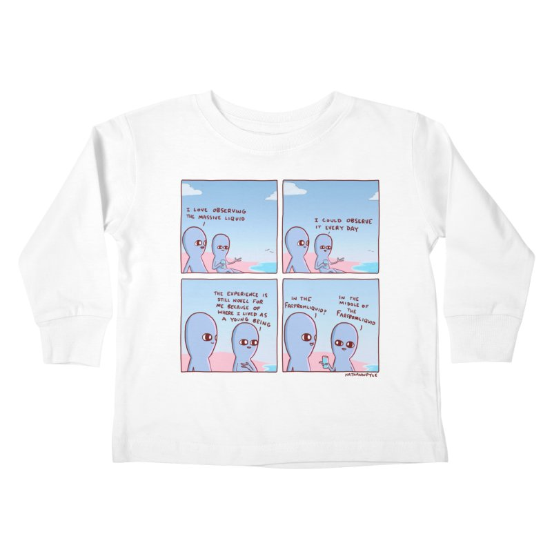 STRANGE PLANE SPECIAL PRODUCT: THE FARFROMLIQUID Kids Toddler Longsleeve T-Shirt by Nathan W Pyle