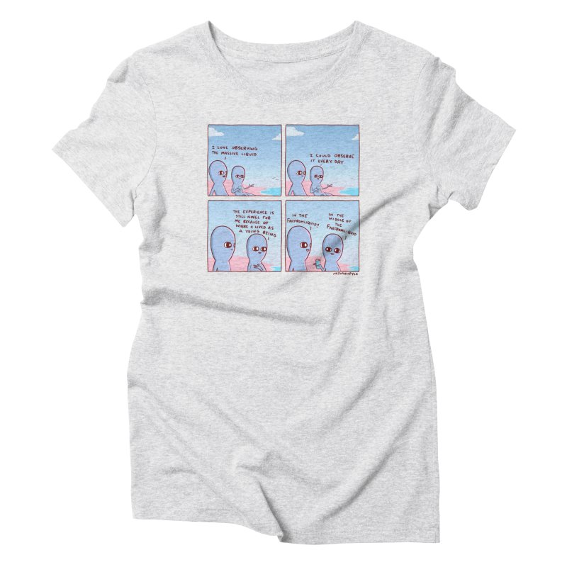 STRANGE PLANE SPECIAL PRODUCT: THE FARFROMLIQUID Women's Triblend T-Shirt by Nathan W Pyle