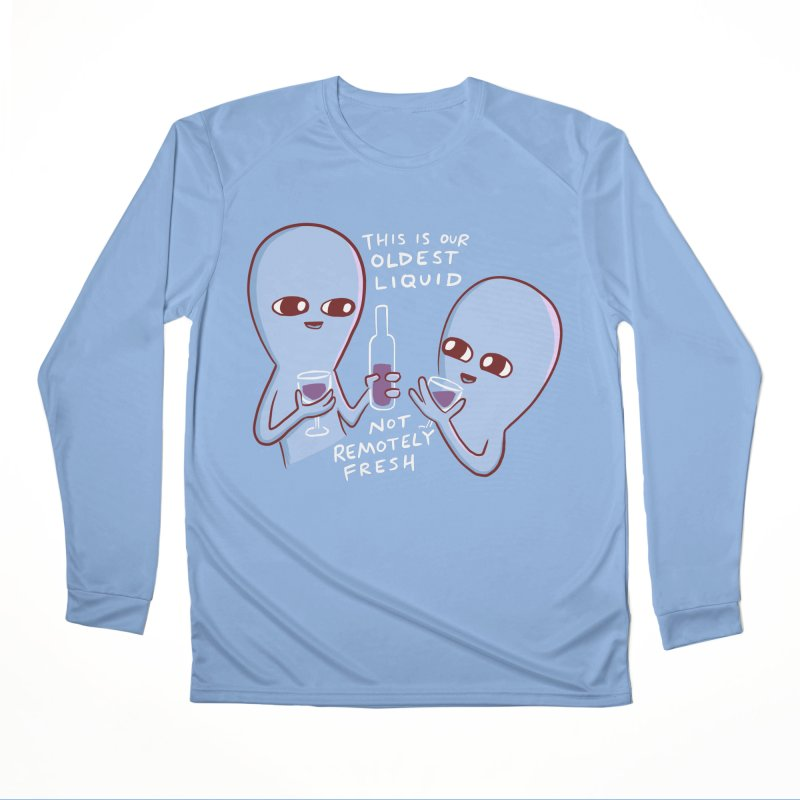 STRANGE PLANET SPECIAL PRODUCT: OLDEST LIQUID Women's Performance Unisex Longsleeve T-Shirt by Nathan W Pyle