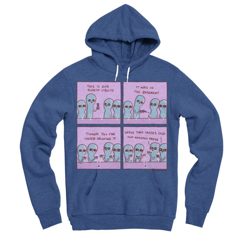 STRANGE PLANET: THIS IS OLDEST LIQUID Women's Sponge Fleece Pullover Hoody by Nathan W Pyle