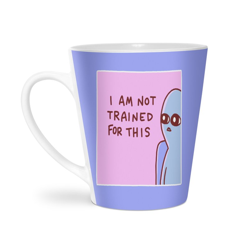 STRANGE PLANET SPECIAL PRODUCT: I AM NOT TRAINED FOR THIS Accessories Mug by Nathan W Pyle