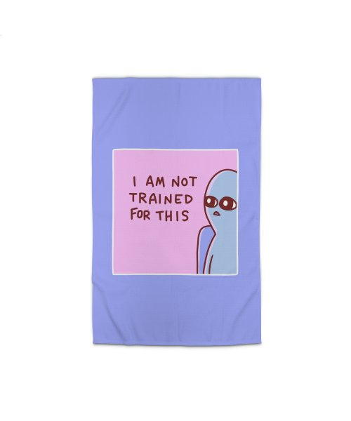 STRANGE PLANET SPECIAL PRODUCT: I AM NOT TRAINED FOR THIS
