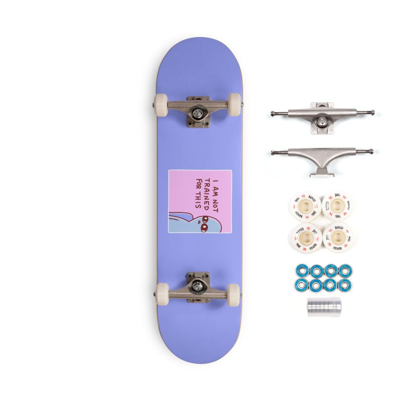 STRANGE PLANET SPECIAL PRODUCT: I AM NOT TRAINED FOR THIS Accessories Complete - Premium Skateboard by Nathan W Pyle