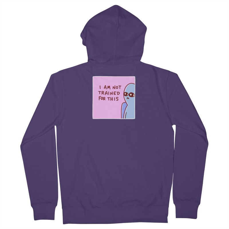 STRANGE PLANET SPECIAL PRODUCT: I AM NOT TRAINED FOR THIS Women's French Terry Zip-Up Hoody by Nathan W Pyle