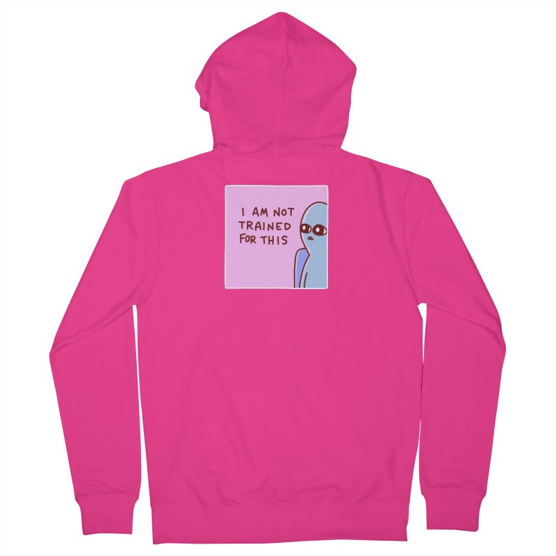 STRANGE PLANET SPECIAL PRODUCT: I AM NOT TRAINED FOR THIS Men's French Terry Zip-Up Hoody by Nathan W Pyle