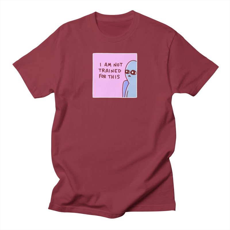 STRANGE PLANET SPECIAL PRODUCT: I AM NOT TRAINED FOR THIS Men's Regular T-Shirt by Nathan W Pyle