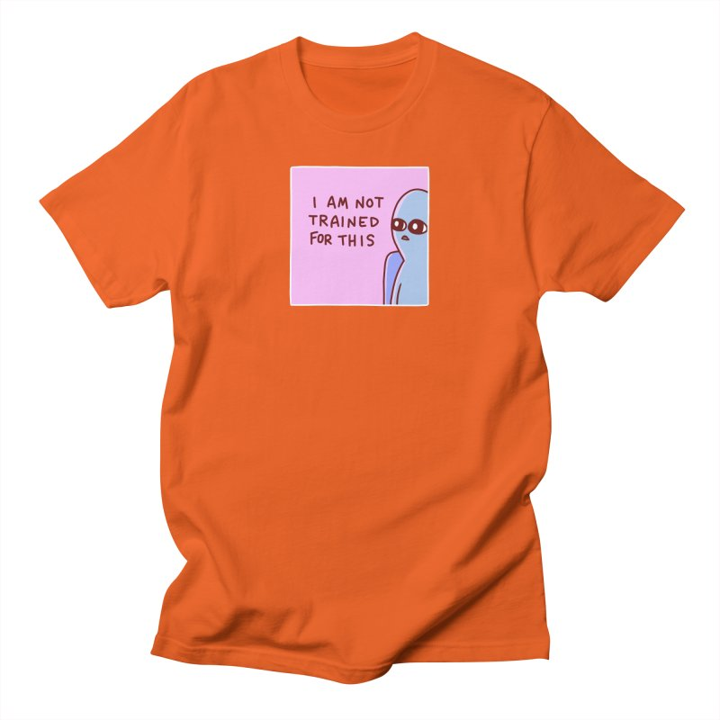 STRANGE PLANET SPECIAL PRODUCT: I AM NOT TRAINED FOR THIS Men's T-Shirt by Nathan W Pyle