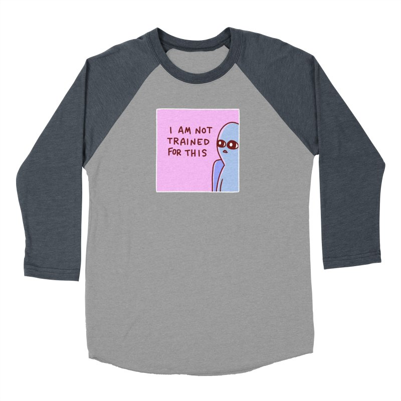 STRANGE PLANET SPECIAL PRODUCT: I AM NOT TRAINED FOR THIS Women's Baseball Triblend Longsleeve T-Shirt by Nathan W Pyle