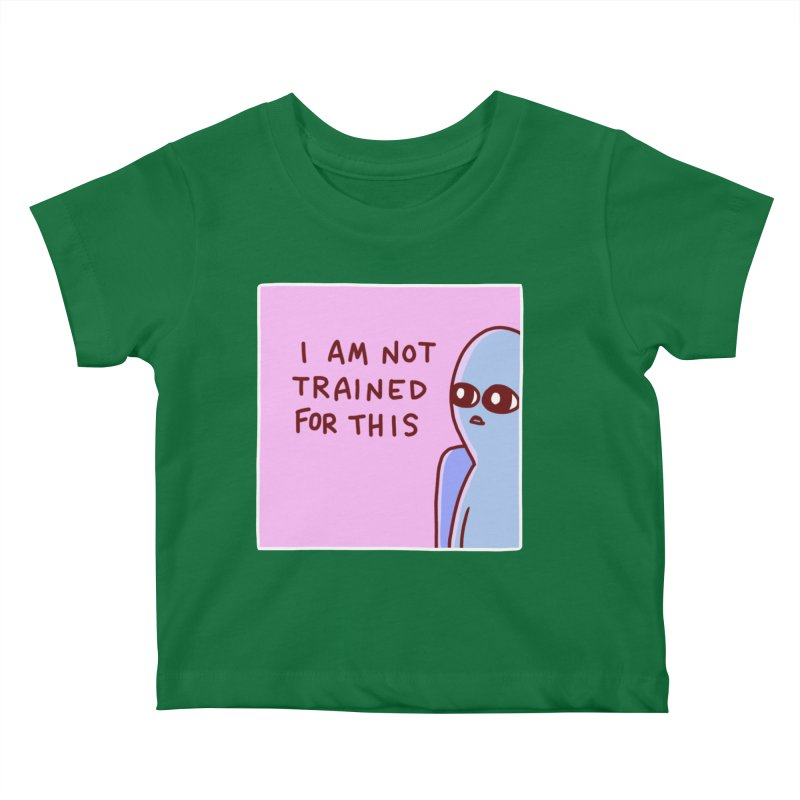 STRANGE PLANET SPECIAL PRODUCT: I AM NOT TRAINED FOR THIS Kids Baby T-Shirt by Nathan W Pyle
