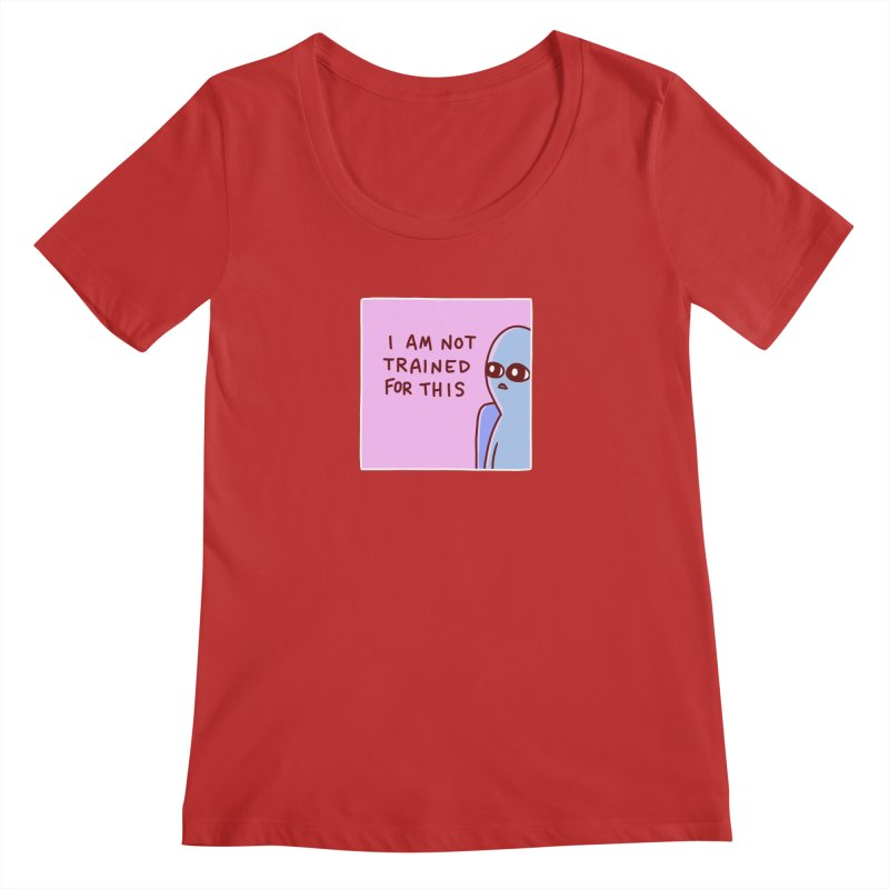 STRANGE PLANET SPECIAL PRODUCT: I AM NOT TRAINED FOR THIS Women's Regular Scoop Neck by Nathan W Pyle