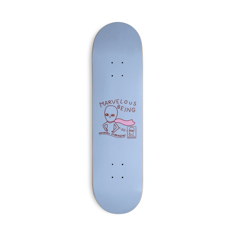 STRANGE PLANET SPECIAL PRODUCT: MARVELOUS BEING Accessories Deck Only Skateboard by Nathan W Pyle