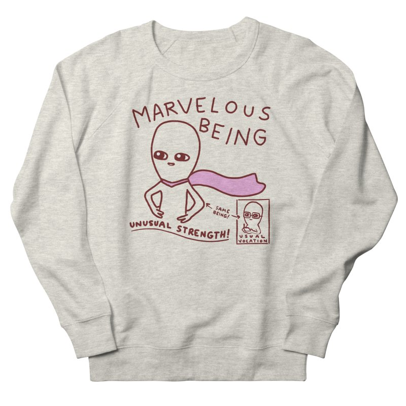 STRANGE PLANET SPECIAL PRODUCT: MARVELOUS BEING Women's French Terry Sweatshirt by Nathan W Pyle