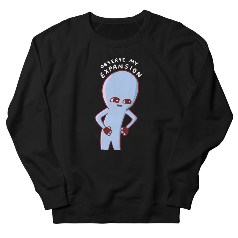 STRANGE PLANET SPECIAL PRODUCT: OBSERVE MY EXPANSION SINGLE CHARACTER Women's French Terry Sweatshirt by Nathan W Pyle