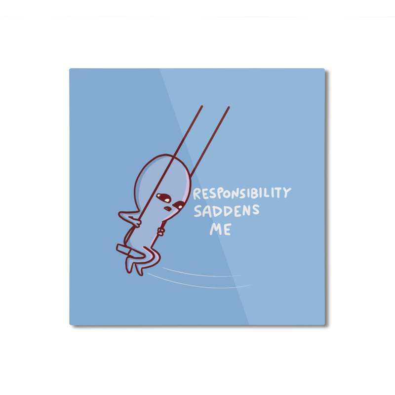STRANGE PLANET SPECIAL PRODUCT: RESPONSIBILITY SADDENS ME Home Mounted Aluminum Print by Nathan W Pyle Shop   Strange Planet Store   Thread