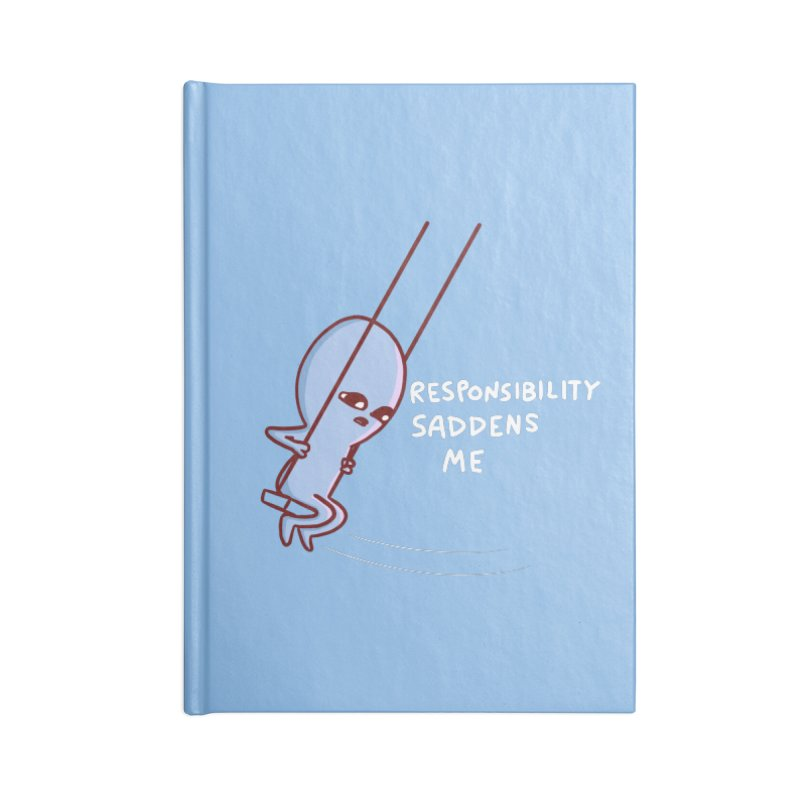 STRANGE PLANET SPECIAL PRODUCT: RESPONSIBILITY SADDENS ME Accessories Notebook by Nathan W Pyle Shop | Strange Planet Store | Thread