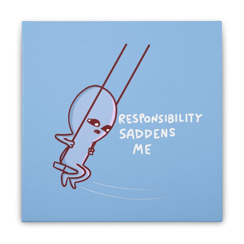 STRANGE PLANET SPECIAL PRODUCT: RESPONSIBILITY SADDENS ME Home Stretched Canvas by Nathan W Pyle Shop | Strange Planet Store | Thread