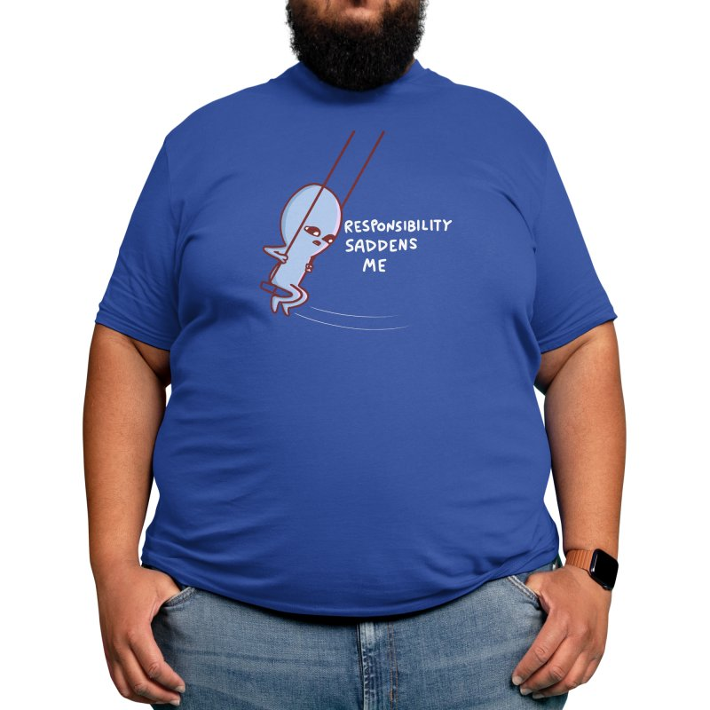 STRANGE PLANET SPECIAL PRODUCT: RESPONSIBILITY SADDENS ME Men's T-Shirt by Nathan W Pyle Shop   Strange Planet Store