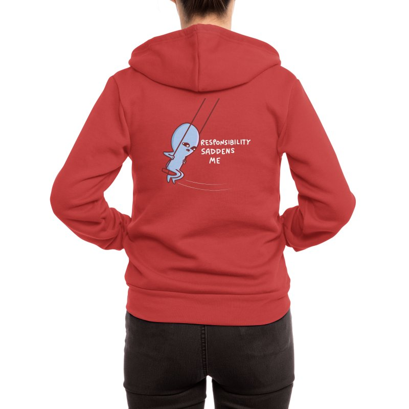 STRANGE PLANET SPECIAL PRODUCT: RESPONSIBILITY SADDENS ME Women's Zip-Up Hoody by Nathan W Pyle