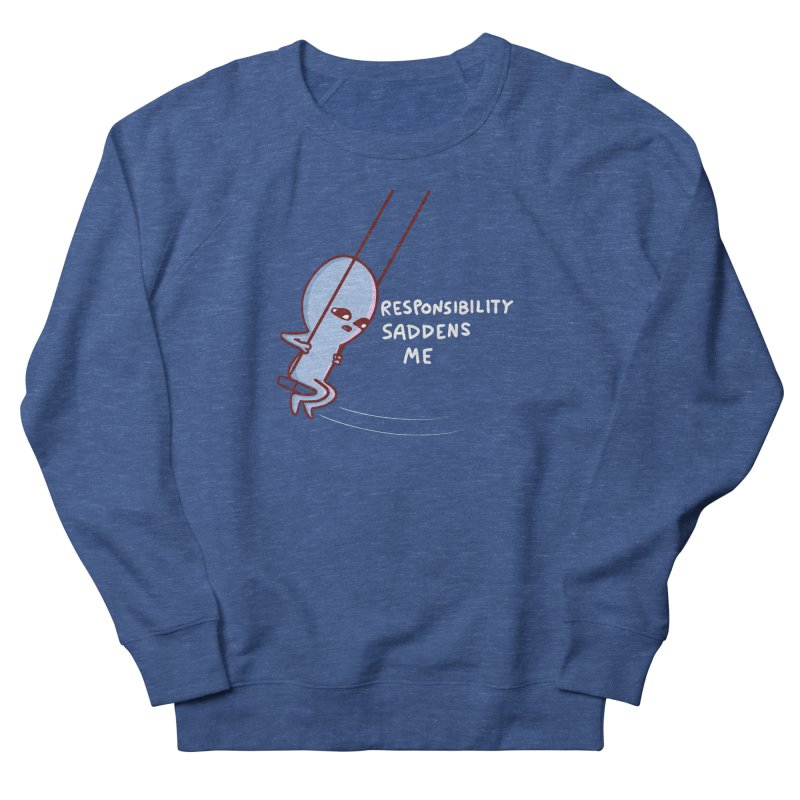 STRANGE PLANET SPECIAL PRODUCT: RESPONSIBILITY SADDENS ME Women's French Terry Sweatshirt by Nathan W Pyle