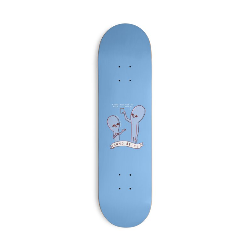 STRANGE PLANET SPECIAL PRODUCT: LONG BEING Accessories Deck Only Skateboard by Nathan W Pyle