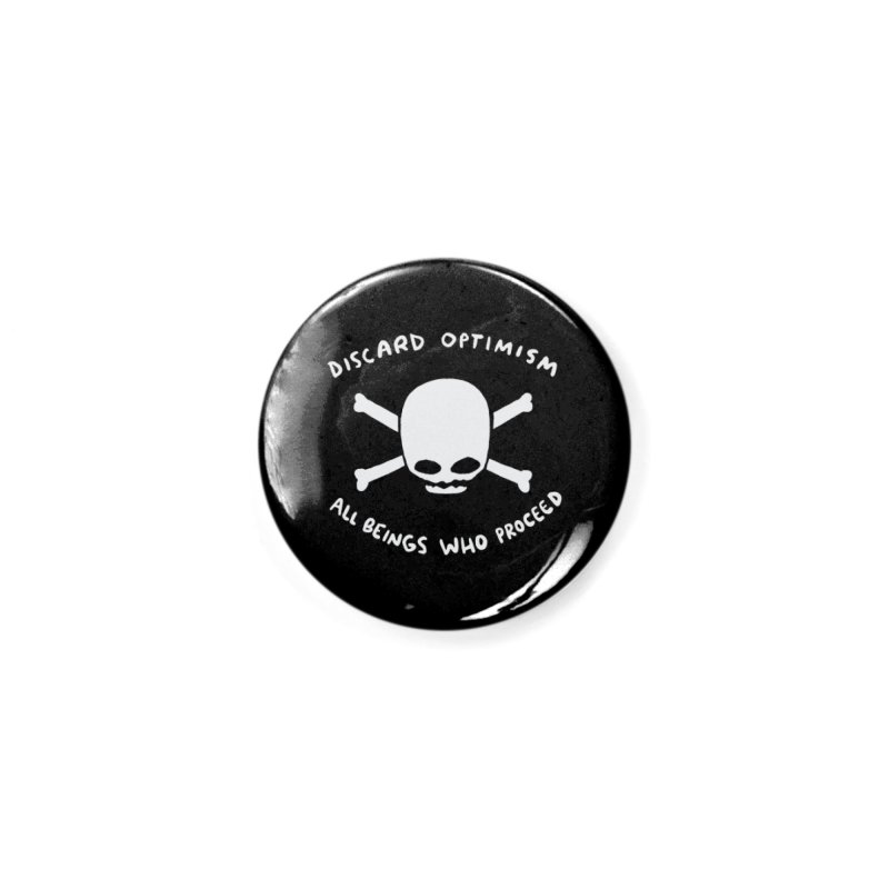 STRANGE PLANET SPECIAL PRODUCT: DISCARD OPTIMISM APPAREL AND ACCESSORIES Accessories Button by Nathan W Pyle