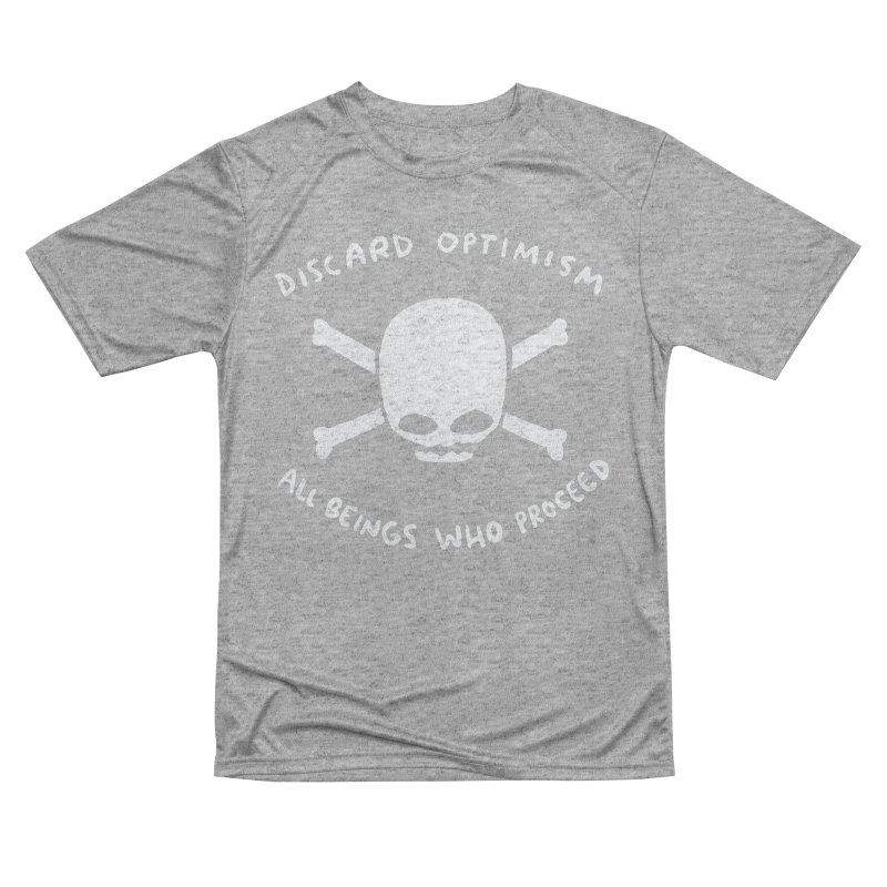 STRANGE PLANET SPECIAL PRODUCT: DISCARD OPTIMISM APPAREL AND ACCESSORIES Men's Performance T-Shirt by Nathan W Pyle