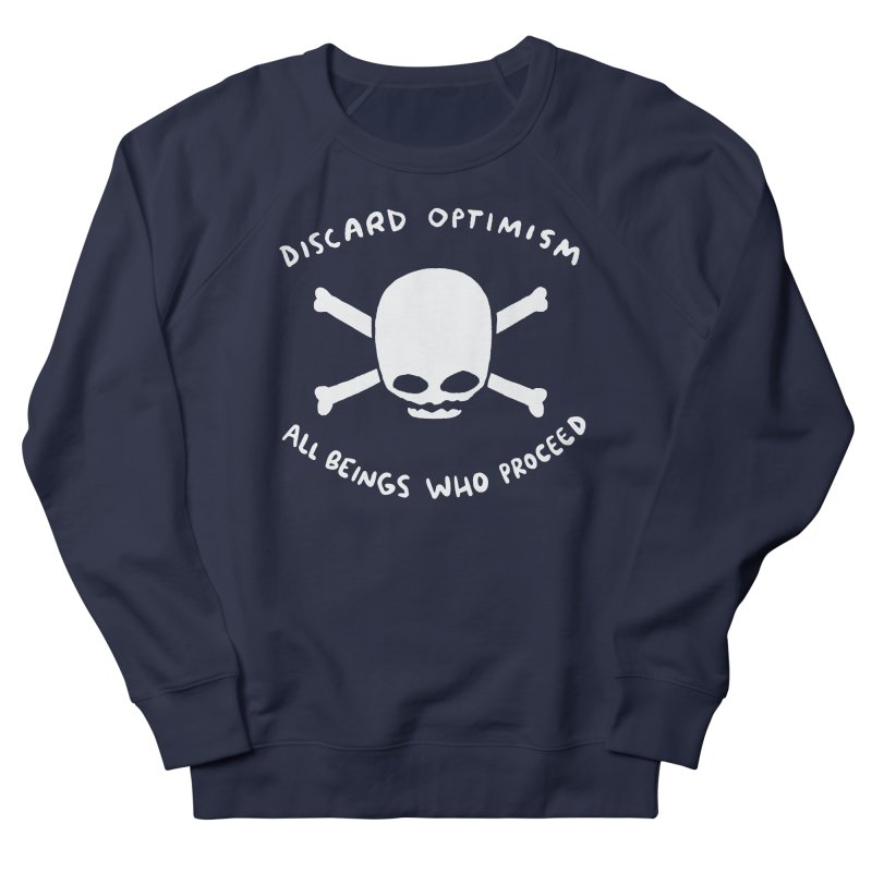 STRANGE PLANET SPECIAL PRODUCT: DISCARD OPTIMISM APPAREL AND ACCESSORIES Women's French Terry Sweatshirt by Nathan W Pyle