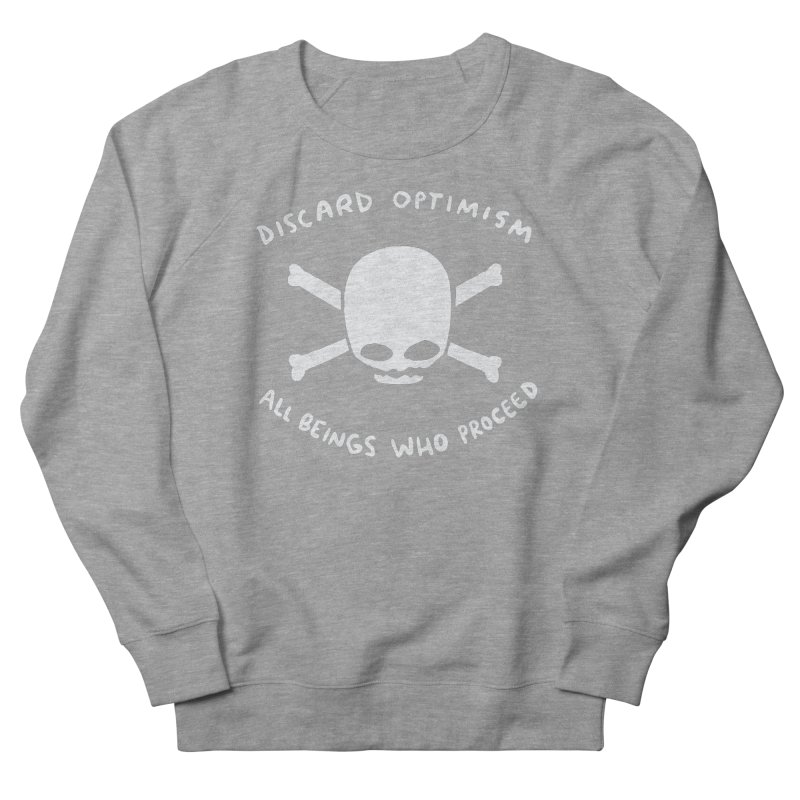 STRANGE PLANET SPECIAL PRODUCT: DISCARD OPTIMISM APPAREL AND ACCESSORIES Men's French Terry Sweatshirt by Nathan W Pyle