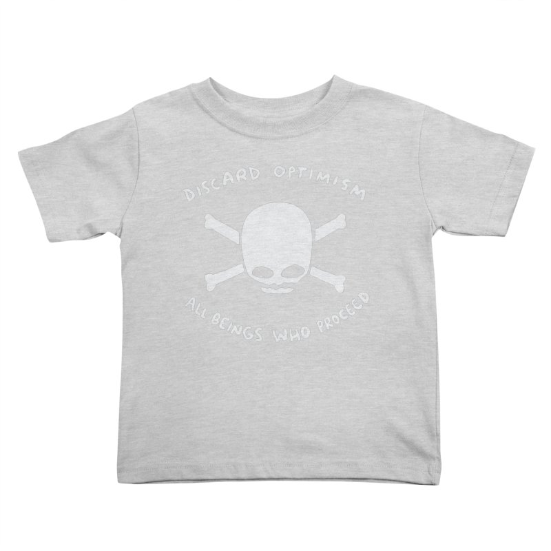 STRANGE PLANET SPECIAL PRODUCT: DISCARD OPTIMISM APPAREL AND ACCESSORIES Kids Toddler T-Shirt by Nathan W Pyle