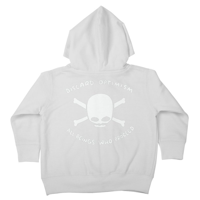STRANGE PLANET SPECIAL PRODUCT: DISCARD OPTIMISM APPAREL AND ACCESSORIES Kids Toddler Zip-Up Hoody by Nathan W Pyle