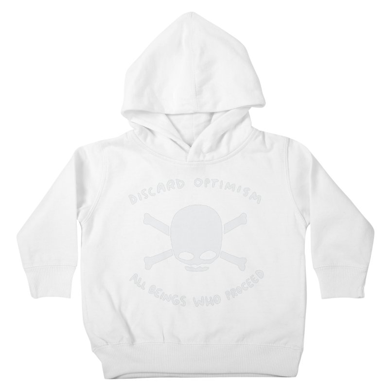 STRANGE PLANET SPECIAL PRODUCT: DISCARD OPTIMISM APPAREL AND ACCESSORIES Kids Toddler Pullover Hoody by Nathan W Pyle