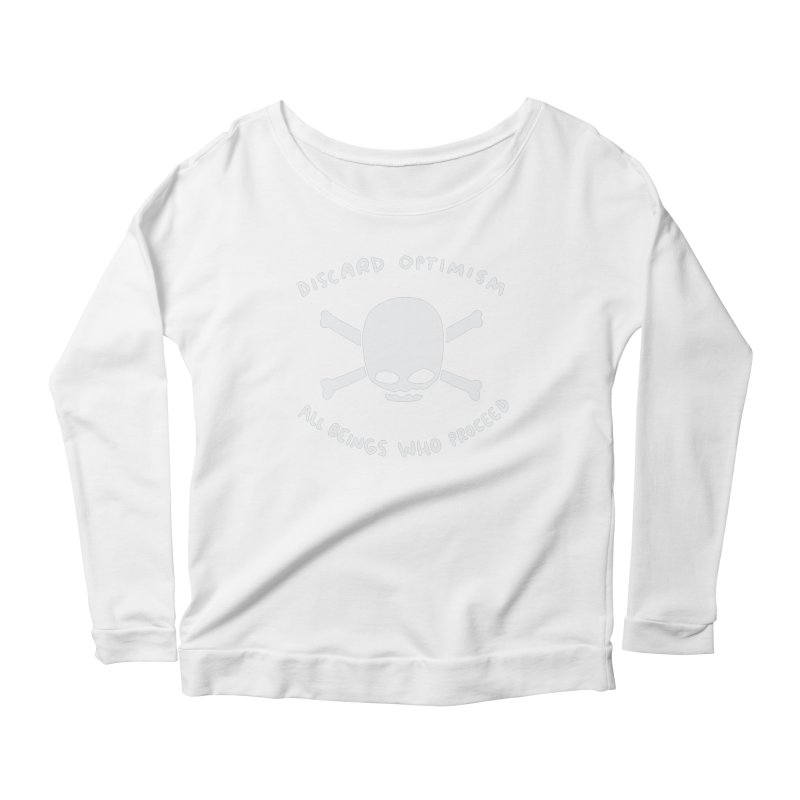 STRANGE PLANET SPECIAL PRODUCT: DISCARD OPTIMISM APPAREL AND ACCESSORIES Women's Scoop Neck Longsleeve T-Shirt by Nathan W Pyle
