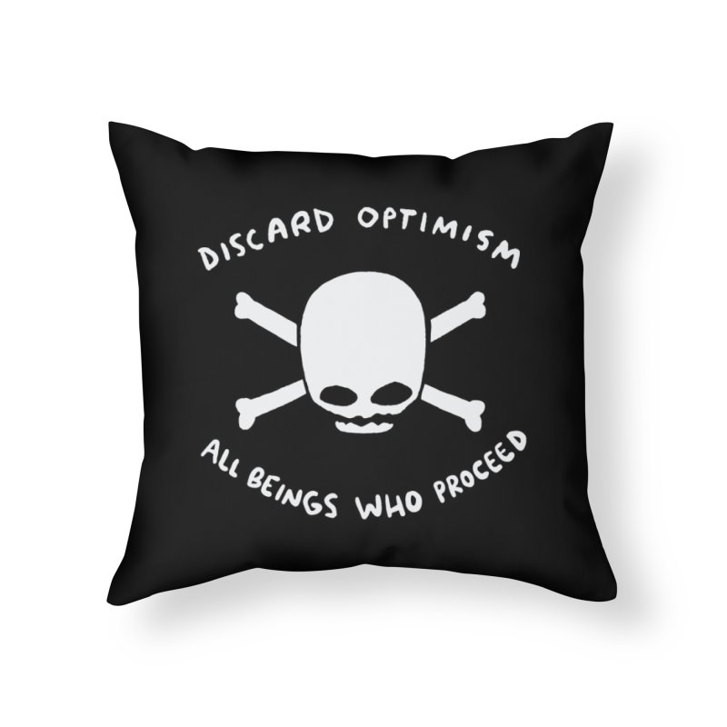 STRANGE PLANET SPECIAL PRODUCT: DISCARD OPTIMISM APPAREL AND ACCESSORIES Home Throw Pillow by Nathan W Pyle