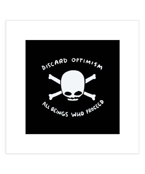 STRANGE PLANET SPECIAL PRODUCT: DISCARD OPTIMISM PRINT