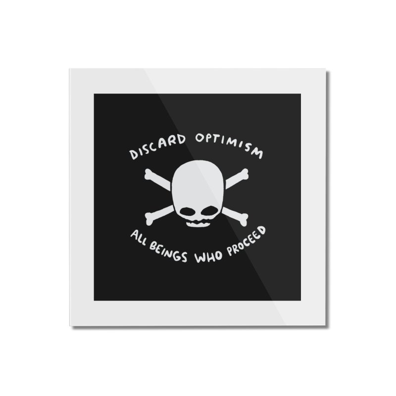 STRANGE PLANET SPECIAL PRODUCT: DISCARD OPTIMISM PRINT Home Mounted Acrylic Print by Nathan W Pyle