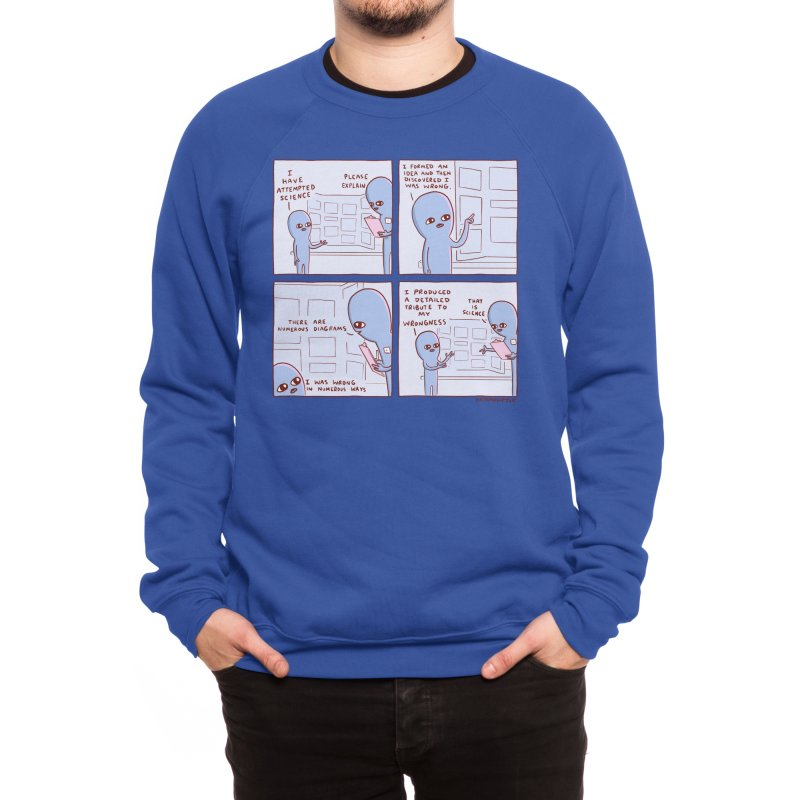 STRANGE PLANET: I HAVE ATTEMPTED SCIENCE Men's Sweatshirt by Nathan W Pyle