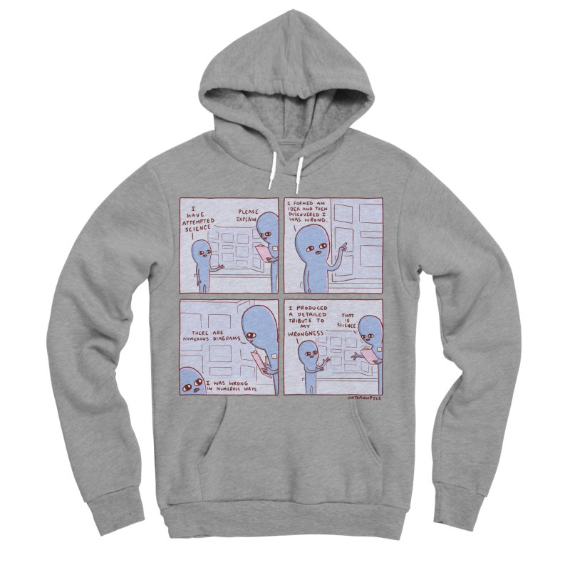 STRANGE PLANET: I HAVE ATTEMPTED SCIENCE Men's Sponge Fleece Pullover Hoody by Nathan W Pyle