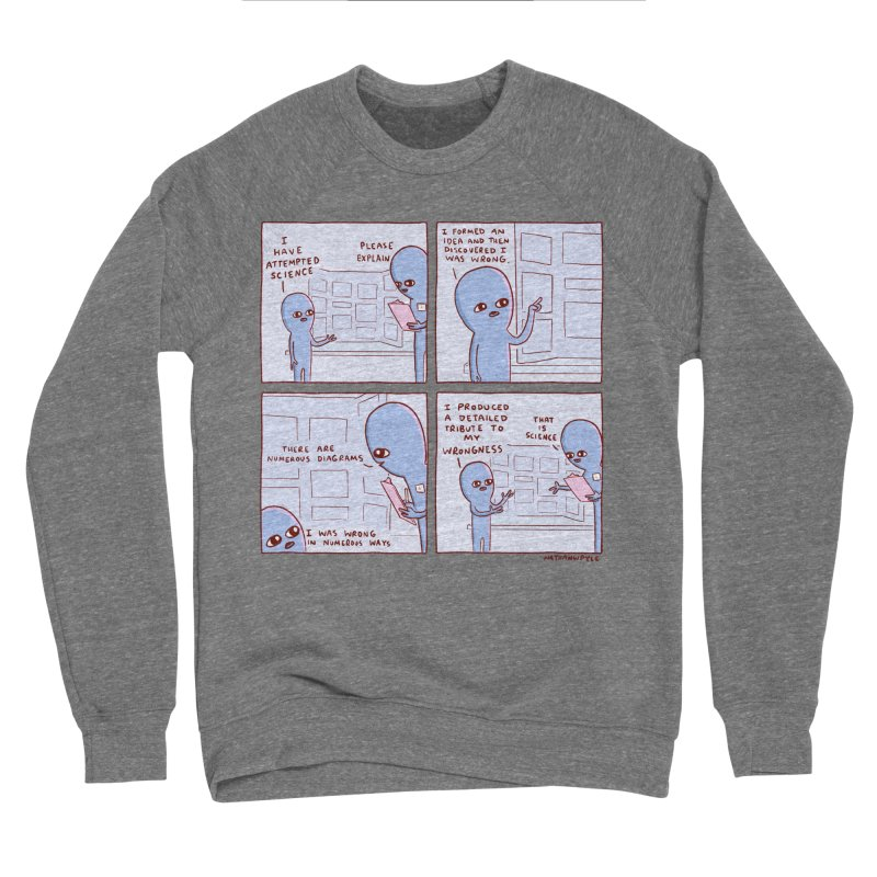 STRANGE PLANET: I HAVE ATTEMPTED SCIENCE Men's Sponge Fleece Sweatshirt by Nathan W Pyle