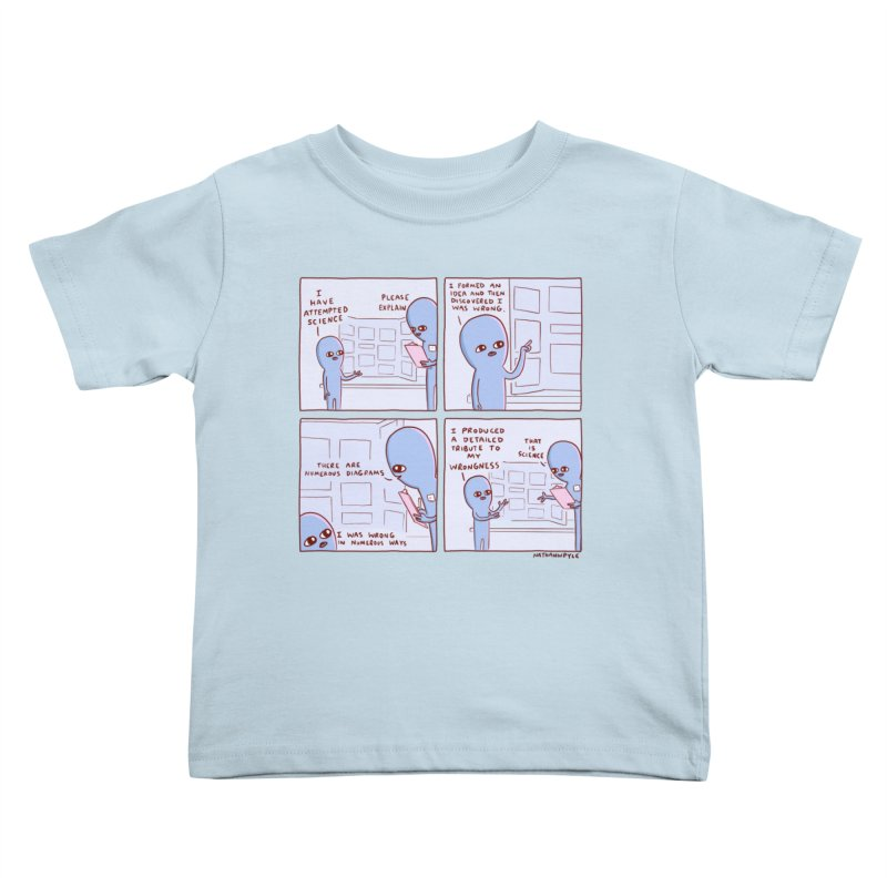 STRANGE PLANET: I HAVE ATTEMPTED SCIENCE Kids Toddler T-Shirt by Nathan W Pyle